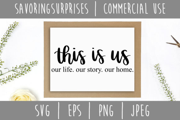 This is Us Our Life Our Story SVG Graphic Crafts By SavoringSurprises