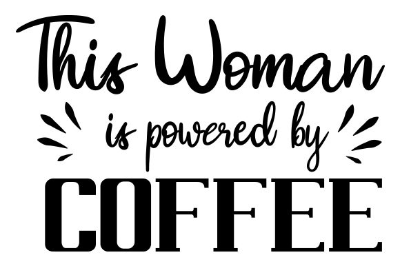 Download Free This Woman Is Powered By Coffee Svg Cut File By Creative Fabrica for Cricut Explore, Silhouette and other cutting machines.