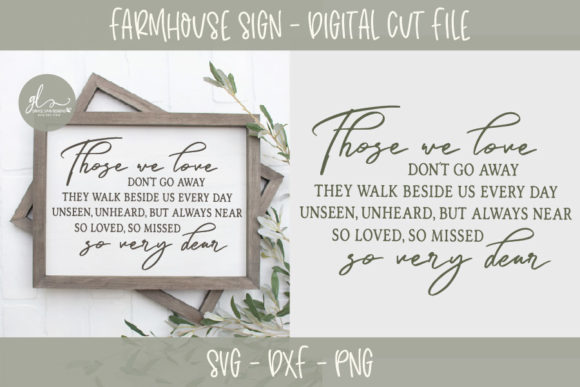 Those We Love Don't Go Away - SVG Graphic Crafts By GraceLynnDesigns