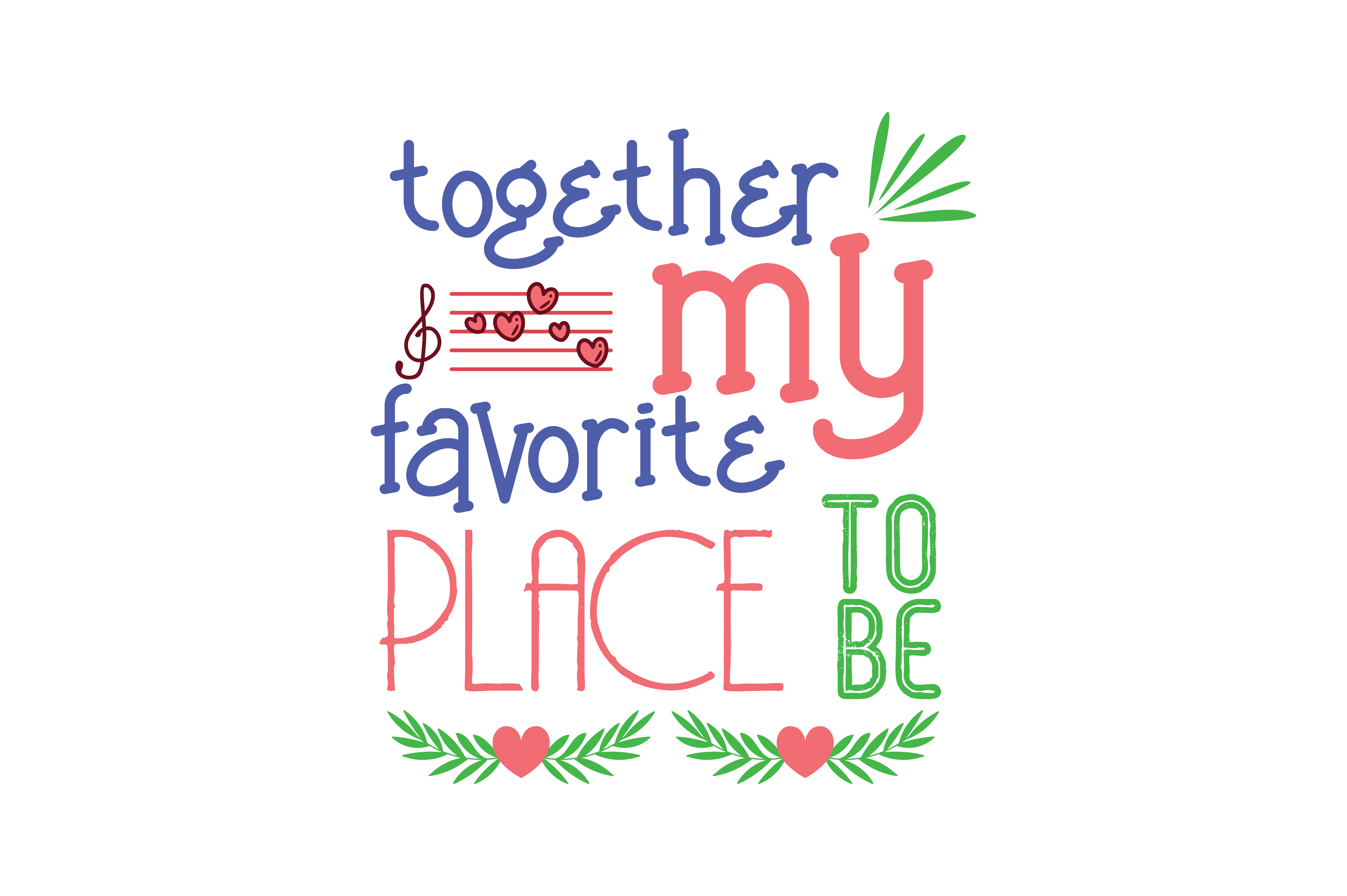 Download Free Together My Favorite Place To Be Quote Svg Cut Grafico Por for Cricut Explore, Silhouette and other cutting machines.