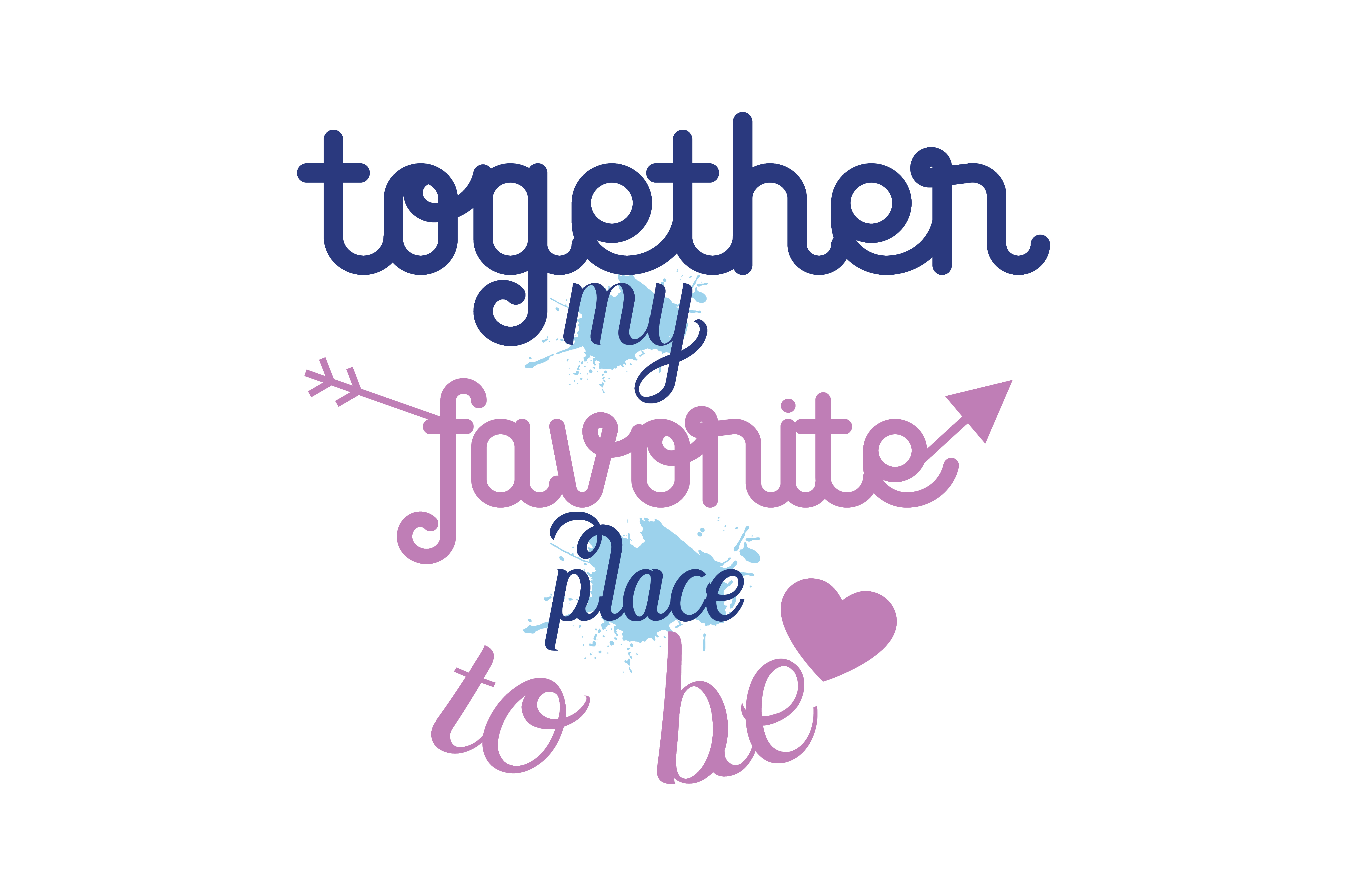 Together My Favorite Place To Be Quote Svg Cut Graphic By