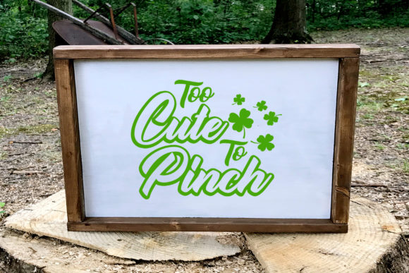 Too Cute to Pinch St. Patrick's Day Svg Graphic Illustrations By summersSVG