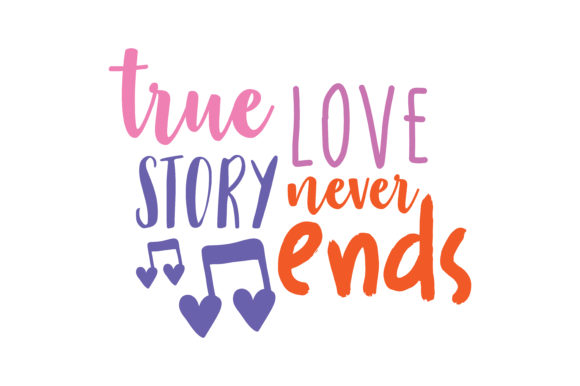 Download Free True Love Story Never Ends Quote Svg Cut Graphic By Thelucky for Cricut Explore, Silhouette and other cutting machines.