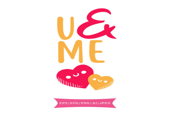 Download Free U Me Valentines Day Svg Graphic By Summerssvg Creative Fabrica for Cricut Explore, Silhouette and other cutting machines.