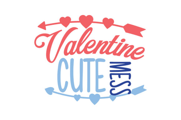 Download Free Valentine Cute Mess Quote Svg Cut Graphic By Thelucky Creative for Cricut Explore, Silhouette and other cutting machines.