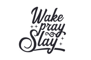 Wake, Pray, Slay Craft Design By Creative Fabrica Crafts