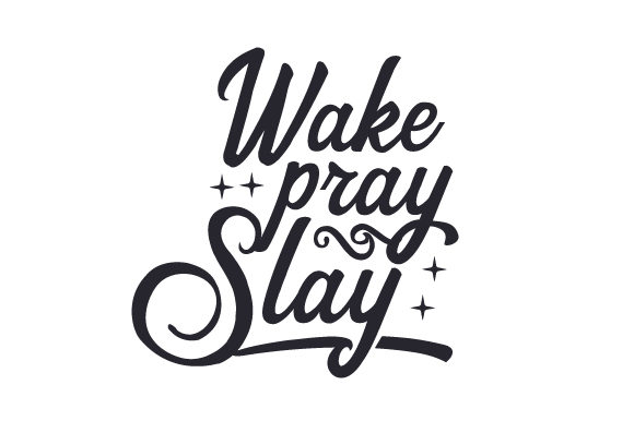Wake, Pray, Slay Plotterdesign von Creative Fabrica Crafts