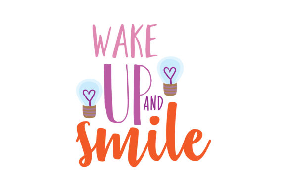 Download Free Wake Up And Smile Quote Svg Cut Graphic By Thelucky Creative for Cricut Explore, Silhouette and other cutting machines.