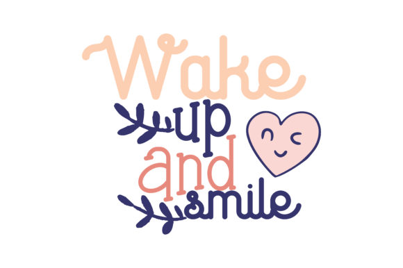 Download Free Wake Up And Smile Quote Svg Cut Graphic By Thelucky Creative Fabrica for Cricut Explore, Silhouette and other cutting machines.