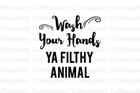 Download Free Wash Your Hands Ya Filthy Animal Svg Graphic By Cutfilesgallery for Cricut Explore, Silhouette and other cutting machines.