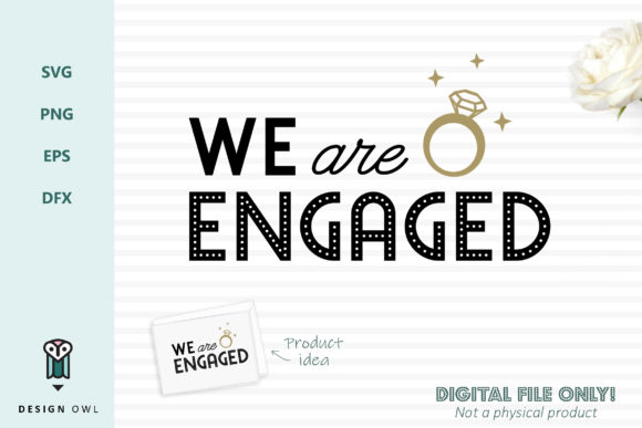 We Are Engaged Graphic Crafts By Design Owl