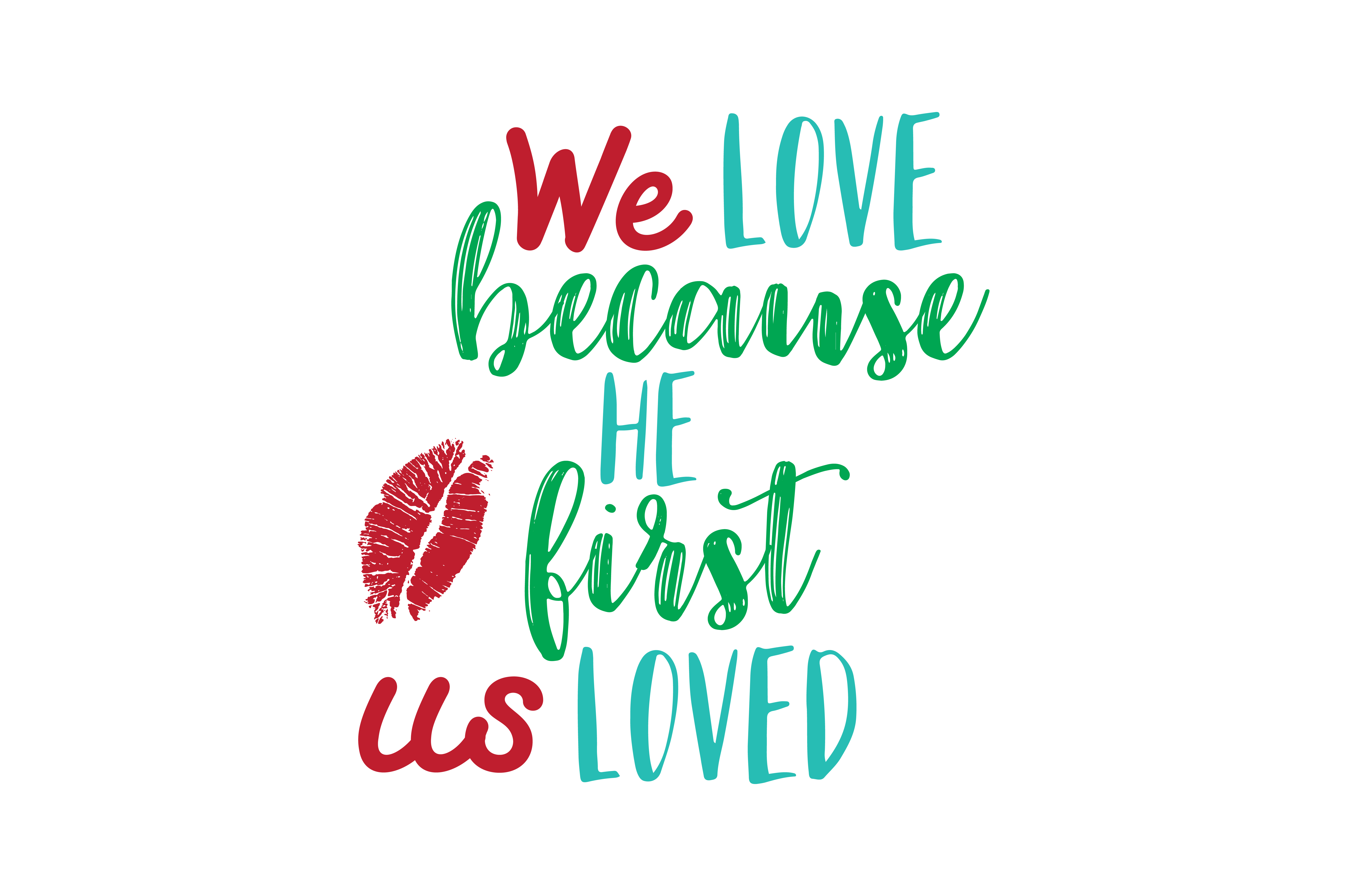 Download Free We Love Because He First Us Loved Quote Svg Cut Graphic By for Cricut Explore, Silhouette and other cutting machines.