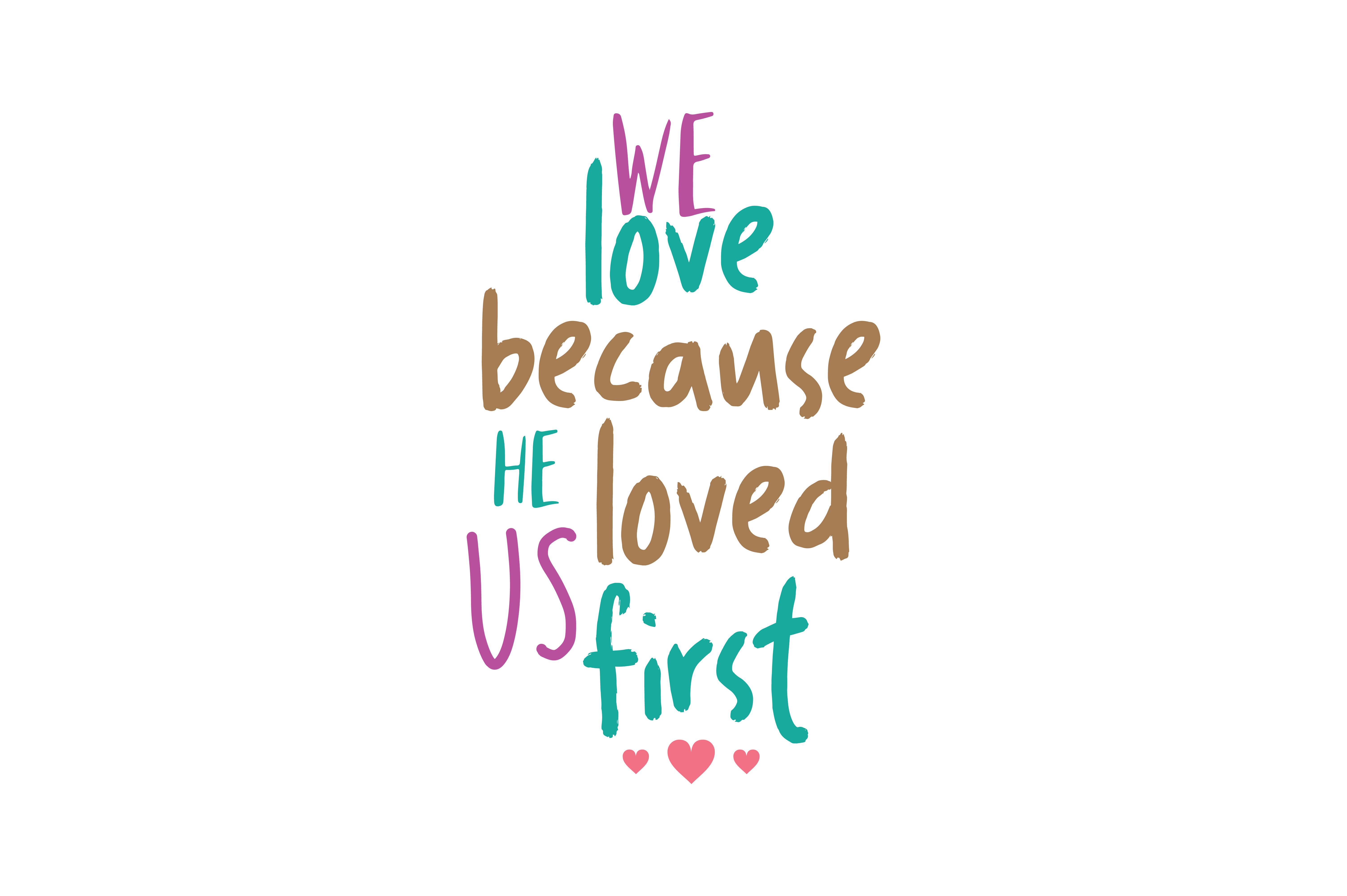 Download Free We Love Because He Loved Us First Quote Svg Cut Graphic By SVG Cut Files