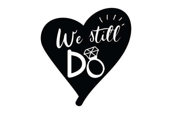 We Still Do Anniversary Craft Cut File By Creative Fabrica Crafts