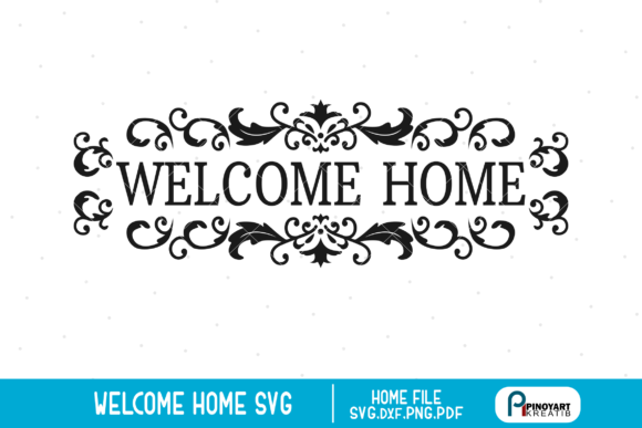 Download Free Welcome Home Graphic By Pinoyartkreatib Creative Fabrica for Cricut Explore, Silhouette and other cutting machines.