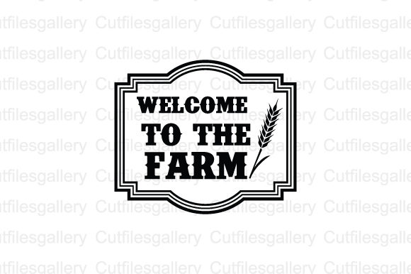 Download Free Welcome To The Farm Svg Graphic By Cutfilesgallery Creative for Cricut Explore, Silhouette and other cutting machines.