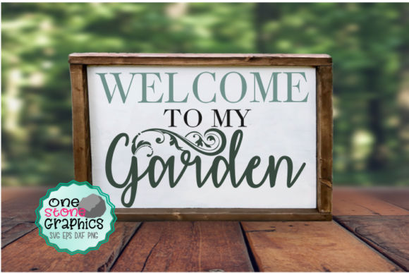 Download Free Welcome To My Garden Svg Graphic By Onestonegraphics Creative for Cricut Explore, Silhouette and other cutting machines.