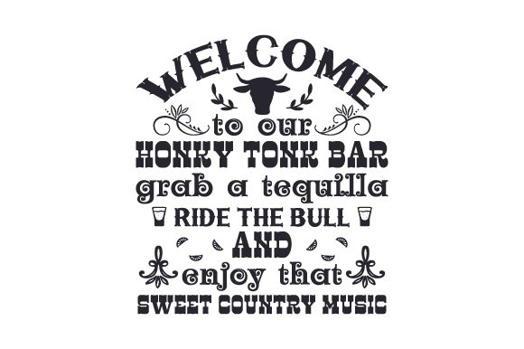Download Free Welcome To Our Honky Tonk Bar Svg Cut File By Creative Fabrica for Cricut Explore, Silhouette and other cutting machines.