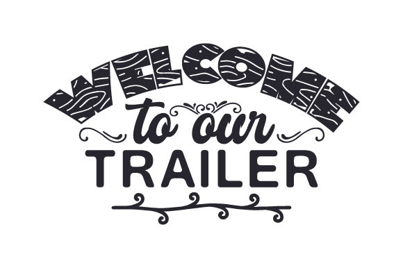 Download Free Welcome To Our Trailer Svg Cut File By Creative Fabrica Crafts for Cricut Explore, Silhouette and other cutting machines.