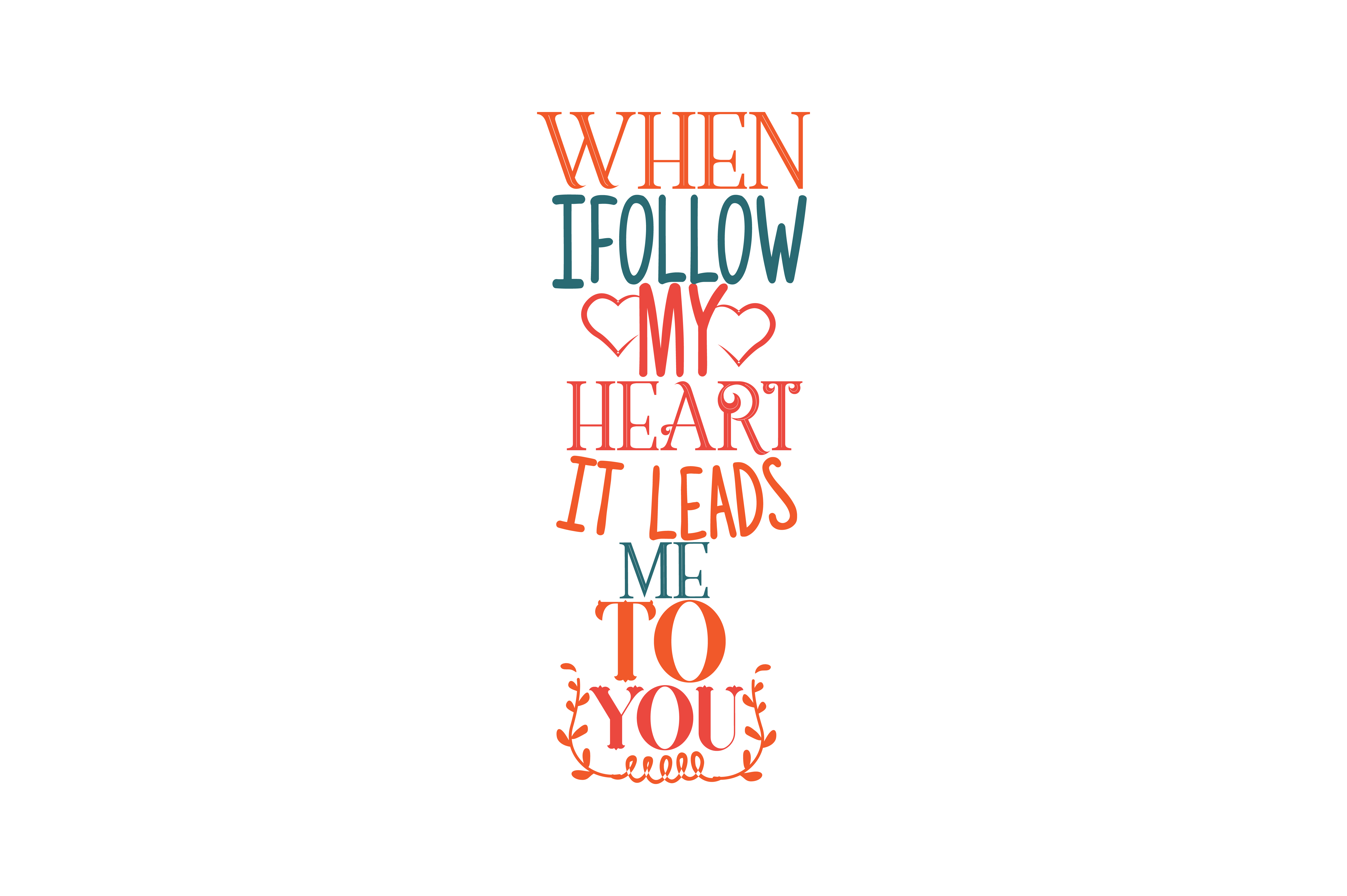 Download Free When I Follow My Heart Its Leads Me To You Quote Svg Cut Graphic SVG Cut Files