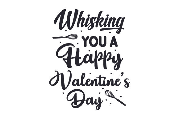 Whisking You A Happy Valentine S Day Svg Cut File By Creative