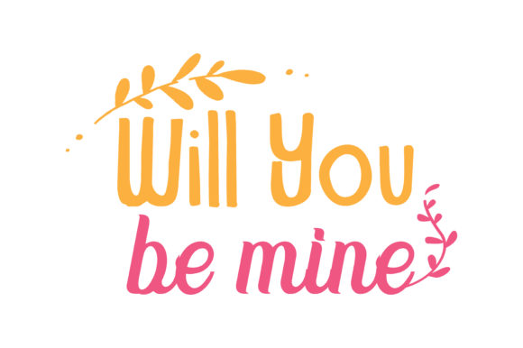 Download Free Will You Be Mine Quote Svg Cut Graphic By Thelucky Creative for Cricut Explore, Silhouette and other cutting machines.