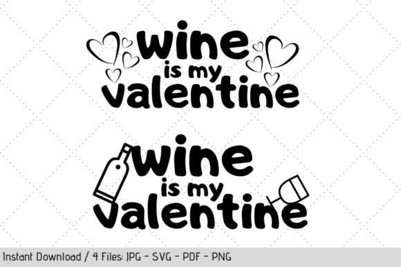 Download Free Wine Is My Valentine Svg Cut Files Graphic By Werk It Girl SVG Cut Files