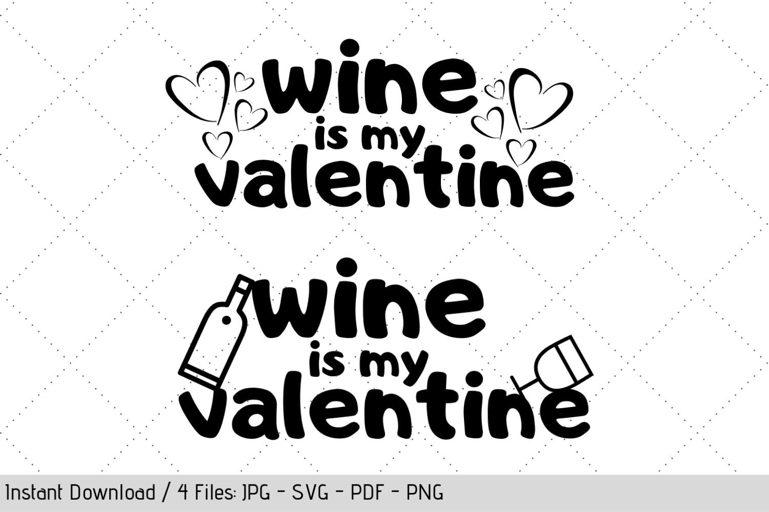 Download Free Wine Is My Valentine Svg Cut Files Graphic By Werk It Girl for Cricut Explore, Silhouette and other cutting machines.