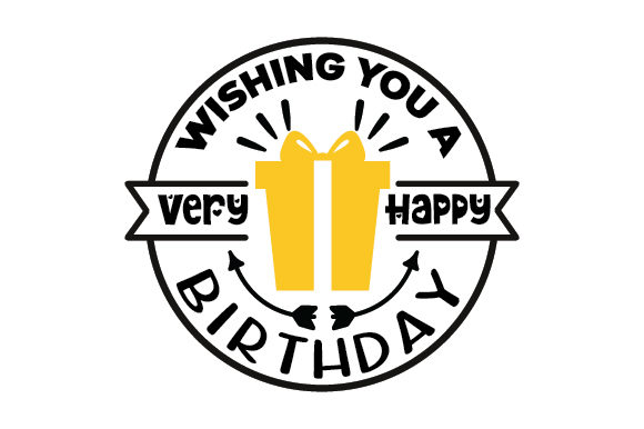 Download Free Wishing You A Very Happy Birthday Svg Cut File By Creative for Cricut Explore, Silhouette and other cutting machines.