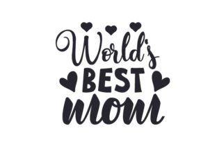 World's Best Mom Mother's Day Craft Cut File By Creative Fabrica Crafts