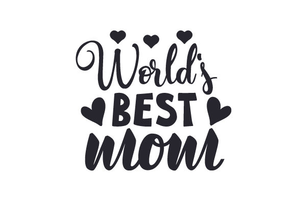 World S Best Mom Svg Cut File By Creative Fabrica Crafts Creative Fabrica
