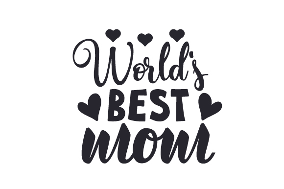 World S Best Mom Svg Cut File By Creative Fabrica Crafts