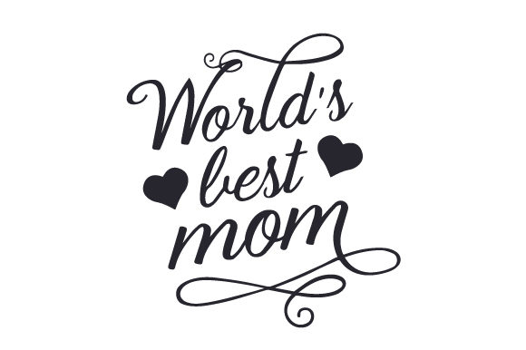 Download Free World S Best Mom Svg Cut File By Creative Fabrica Crafts SVG Cut Files