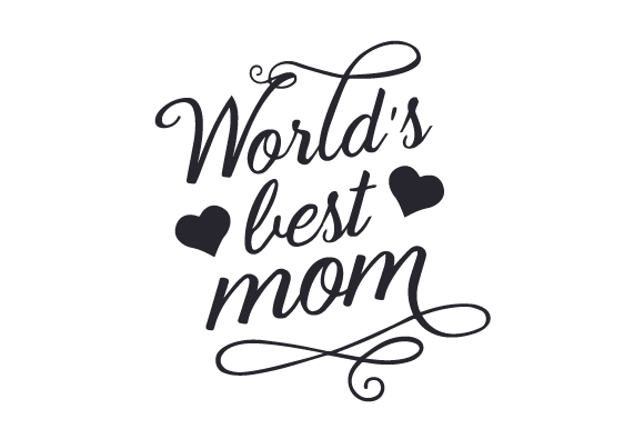 Worlds Best Mom SVG Cut file by Creative Fabrica Crafts