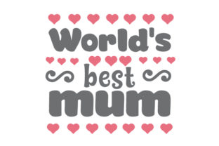 World's Best Mum Mother's Day Craft Cut File By Creative Fabrica Crafts