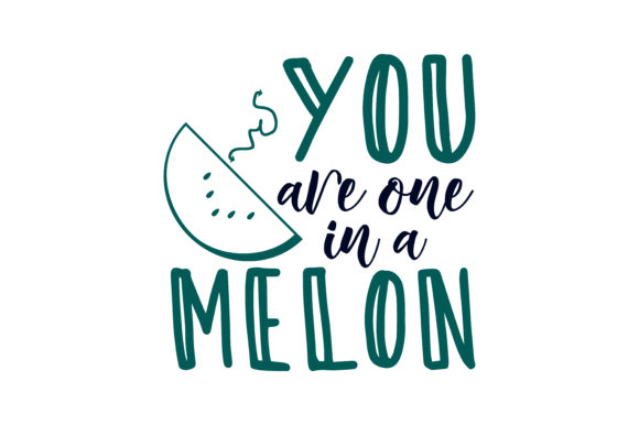 You Are One In A Melon Quote Svg Cut Graphic By Yuhana Purwanti
