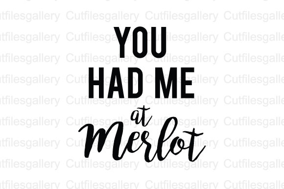 Download Free You Had Me At Merlot Svg Graphic By Cutfilesgallery Creative for Cricut Explore, Silhouette and other cutting machines.