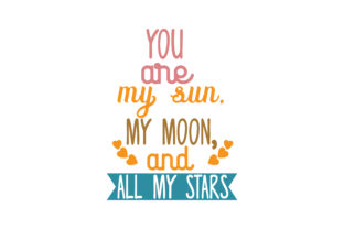 Download Free You Are My Soon My Moon And All My Stars Quote Svg Cut Graphic for Cricut Explore, Silhouette and other cutting machines.