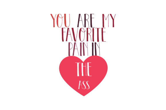 Download Free You Are My Favorite Pain In The Ass Quote Svg Cut Graphic By for Cricut Explore, Silhouette and other cutting machines.