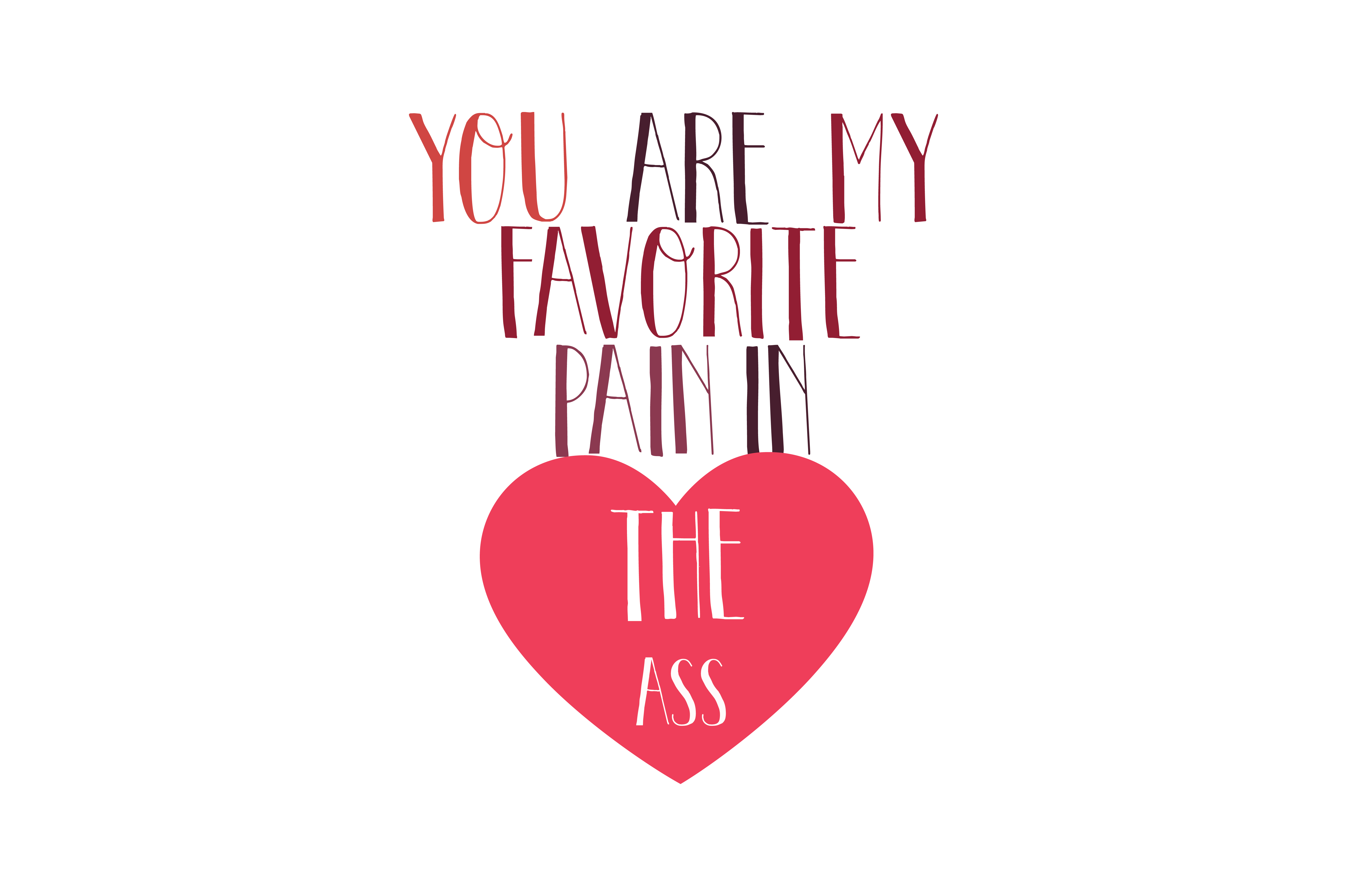 Download Free You Are My Favorite Pain In The Ass Quote Svg Cut Grafico Por for Cricut Explore, Silhouette and other cutting machines.