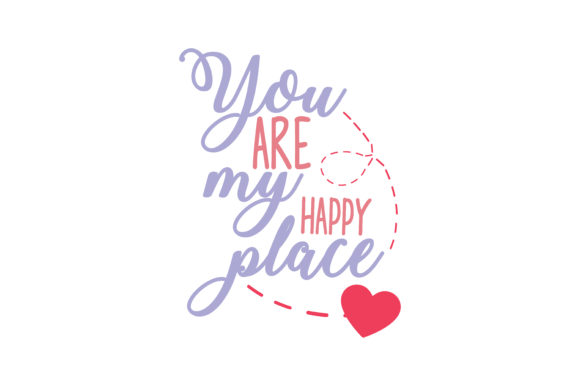 Download Free You Are My Happy Place Quote Svg Cut Graphic By Thelucky for Cricut Explore, Silhouette and other cutting machines.