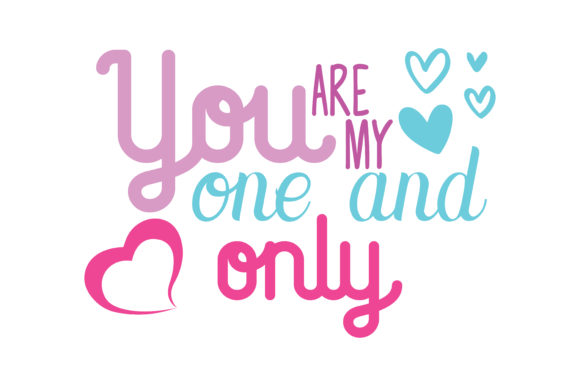 Download Free You Are My One And Only Quote Svg Cut Graphic By Thelucky for Cricut Explore, Silhouette and other cutting machines.