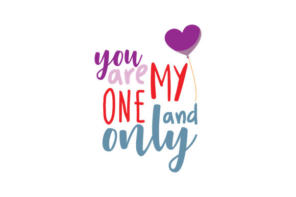 Download Free You Are My One And Only Quote Svg Cut Graphic By Thelucky SVG Cut Files