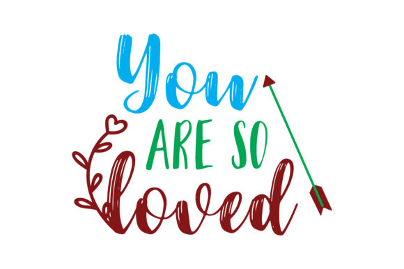 Download Free You Are So Loved Quote Svg Cut Graphic By Thelucky Creative Fabrica for Cricut Explore, Silhouette and other cutting machines.