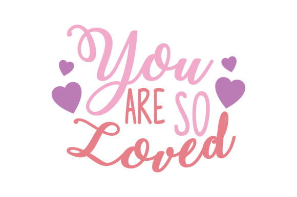 Download Free You Are So Loved Quote Svg Cut Graphic By Thelucky Creative for Cricut Explore, Silhouette and other cutting machines.