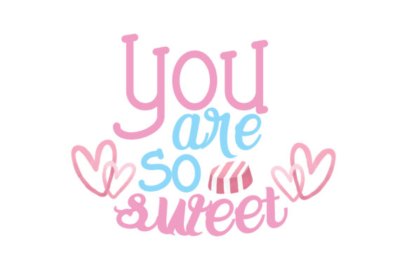 Download Free You Are So Sweet Quote Svg Cut Graphic By Thelucky Creative for Cricut Explore, Silhouette and other cutting machines.