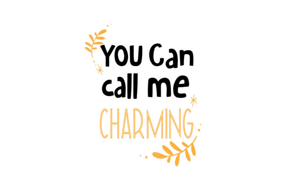 Download Free You Can Call Me Charming Quote Svg Cut Graphic By Thelucky for Cricut Explore, Silhouette and other cutting machines.