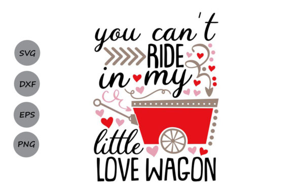 Print on Demand: You Can't Ride in My Little Love Wagon Svg Graphic Crafts By CosmosFineArt