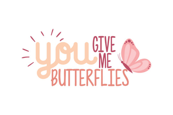 Download Free You Give Me Butterflies Quote Svg Cut Graphic By Thelucky for Cricut Explore, Silhouette and other cutting machines.