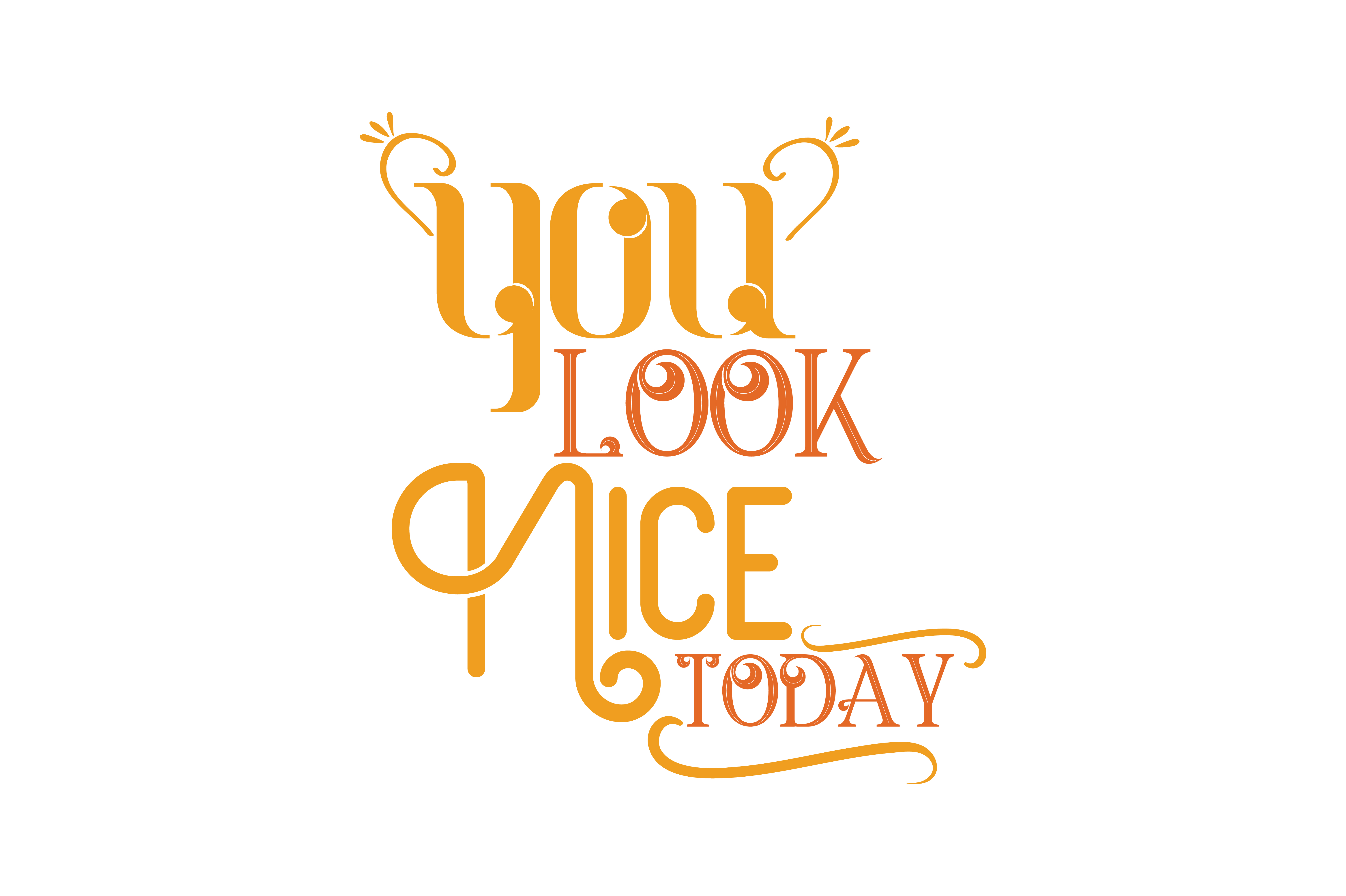 Download Free You Look Nice Today Quote Svg Cut Grafico Por Thelucky for Cricut Explore, Silhouette and other cutting machines.